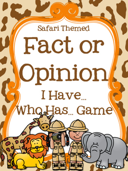 Fact or Opinion I Have... Who Has... Game {Safari Themed}
