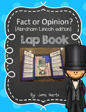 Fact or Opinion Lap Book {Abraham Lincoln Edition}