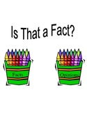 Fact or Opinion - Literacy Center