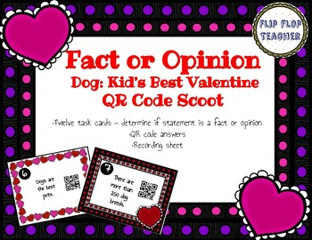 Fact or Opinion QR Code Scoot - Dog: Kid's Best Valentine
