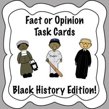 Fact or Opinion Task Cards Using Black History