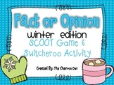 Fact and Opinion Winter Edition SCOOT and Switcheroo Activity