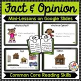 Fact vs Opinion Interactive Mini-Lessons on Google Slides