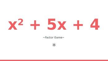 """""""Factor Game""""- Factoring Polynomials"""