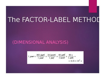 Factor-Label Method (Dimensional Analysis) Powerpoint
