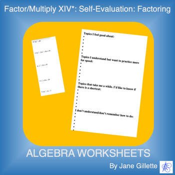 Factor/Multiply XIV*: Self-Evaluation: Factoring