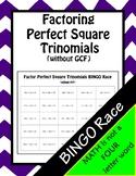 Factor Perfect Square Trinomials (No gcf) BINGO Race