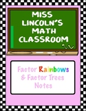 Factor Rainbows and Factor Trees Notes