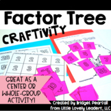 Factor Tree Factoring and Prime Factorization Craftivity or Center
