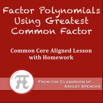 Factor Polynomials Using Greatest Common Factor (Lesson Pl