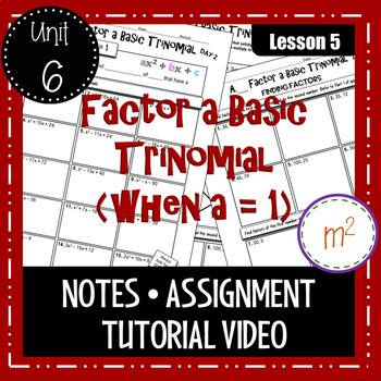 Factor a Basic Trinomial Notes and Assignments