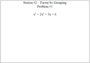 Factor out the GCF and Factor by Grouping - Stations Activity