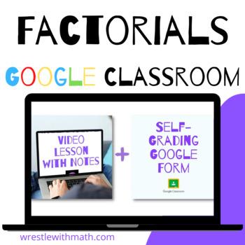 Factorials - Google Form & Video Lesson!