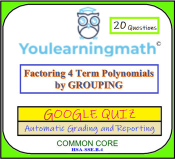 Factoring 4 term polynomials by GROUPING - Google Quiz - Automatic Grading