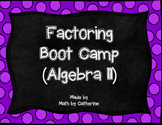 Factoring Boot Camp (Algebra II)