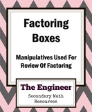 Factoring Review - Factoring Manipulative - Factor Boxes