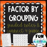 Factoring By Grouping Connect 4 Game & Guided Notes