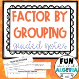 Factoring By Grouping Guided Notes & Homework {EDITABLE!}