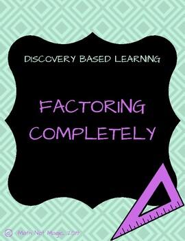 Factoring Completely Through Discovery!