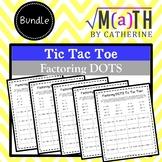 Factoring DOTS Tic Tac Toe BUNDLE