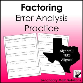 Factoring Error Analysis Practice (A10D, A10E)