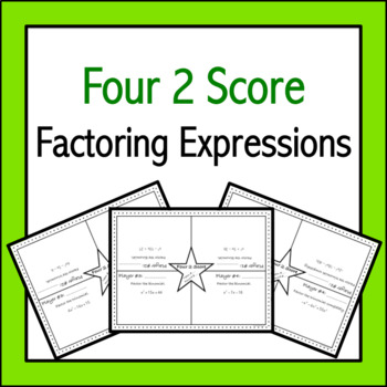 Factoring Expressions: Four 2 Score