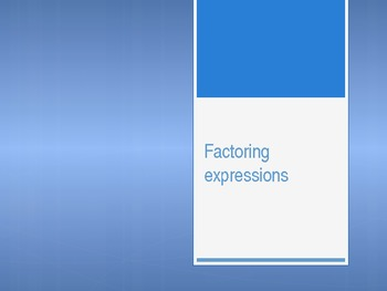 Factoring Expressions PowerPoint