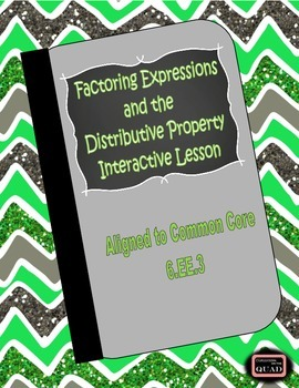 Factoring Expressions & the Distributive Porperty Interactive Lesson