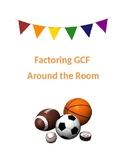 Factoring GCF Around the Room