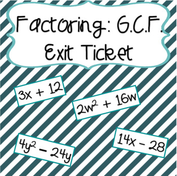 Factoring (GCF) Entrance/Exit Ticket