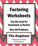 Factoring Worksheets - can be used as Homework or Review (over 60 problems)