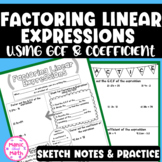 Factoring Linear Expressions Using GCF and Coefficient Sketch Notes and Practice