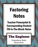 Factoring Notes: Teacher Powerpoint & Student Fill-in-the-Blank Notes