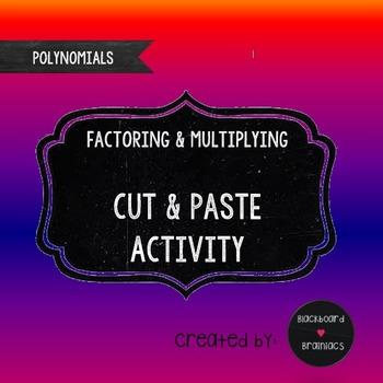 Factoring Polynomials Activity Multiplying Binomials TEK A.10E A.10F