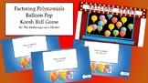 Factoring Polynomials Balloon Pop Koosh Ball Game