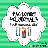 Factoring Polynomials Find Someone Who