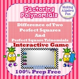 Factoring Polynomials Game Only Difference of Squares Perfect Square Trinomials