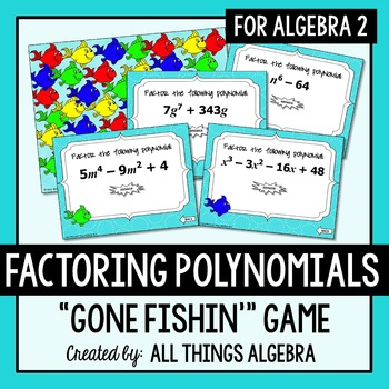 Factoring Polynomials Gone Fishin' Game (Algebra 2)