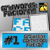 "Factoring Polynomials ""GridWords"" #1: GCF (Greatest Common"