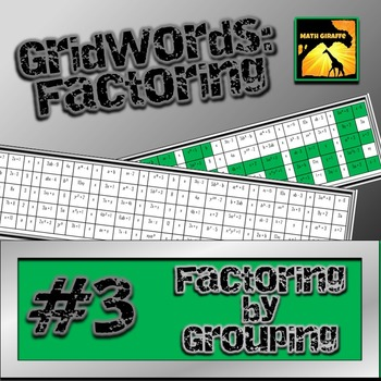 """Factoring Polynomials """"GridWords"""" #3: Factoring by Grouping"""