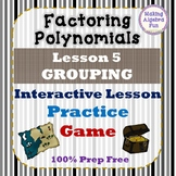 Factoring Polynomials Interactive Lesson 5 Grouping 100% PREP FREE
