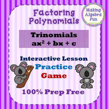 Factoring Polynomials Lesson 3 Trinomials ax2 + bx + c Practice & Game PREP FREE