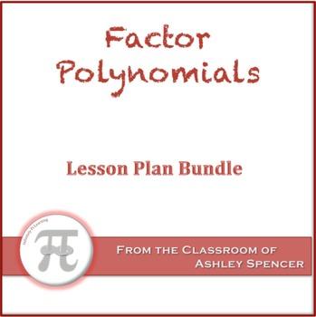 Factor Polynomials Lesson Plan Bundle