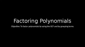 Factoring Polynomials - PowerPoint Lesson (3.5)