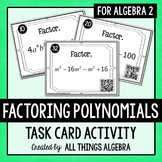 Factoring Polynomials Task Cards (Algebra 2)