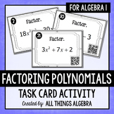 Factoring Polynomials Task Cards (Algebra 1)
