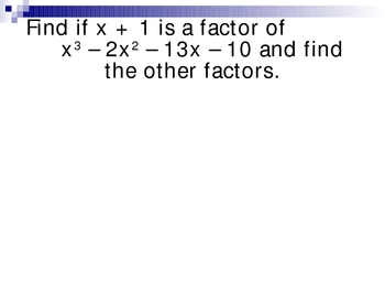 Factoring Polynomials using Synthetic Division