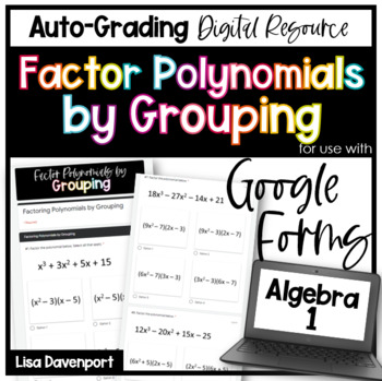 Factoring Polynomials by Grouping- GOOGLE FORMS Digital Homework