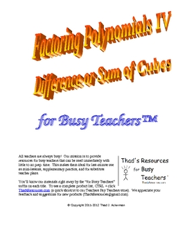 Factoring Polys. Part IV Difference or Sum of Cubes for Busy Teachers
