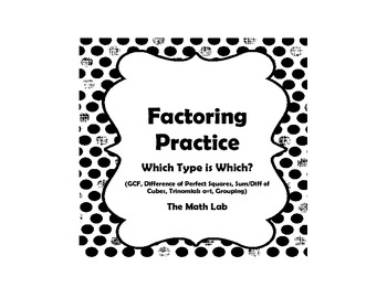 Factoring Practice - Which Type is Which?